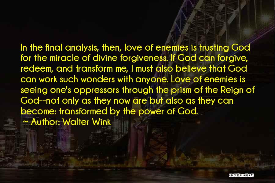 The Power Of Forgiveness Quotes By Walter Wink