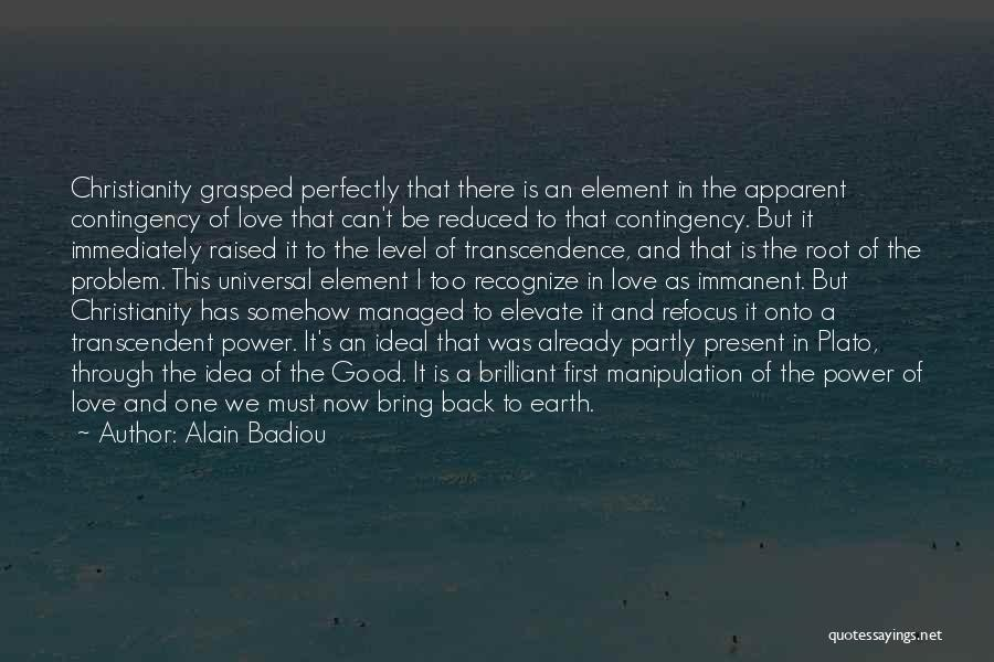 The Power Of God's Love Quotes By Alain Badiou