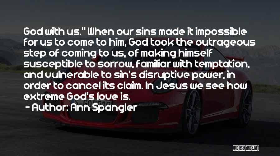 The Power Of God's Love Quotes By Ann Spangler