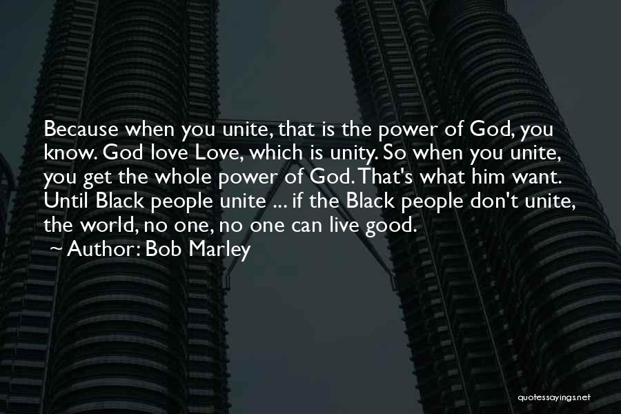 The Power Of God's Love Quotes By Bob Marley