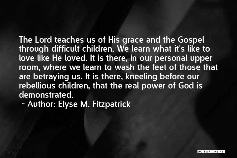 The Power Of God's Love Quotes By Elyse M. Fitzpatrick