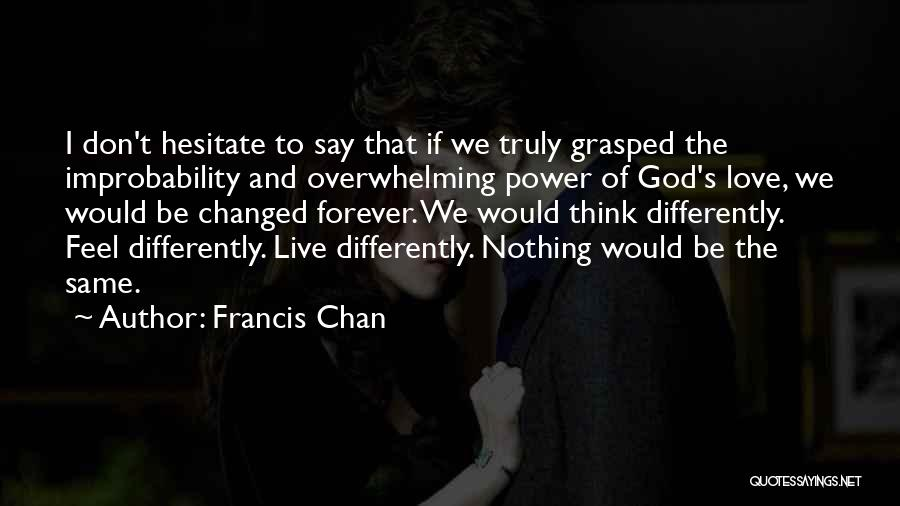The Power Of God's Love Quotes By Francis Chan