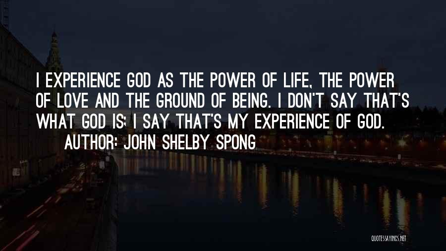 The Power Of God's Love Quotes By John Shelby Spong