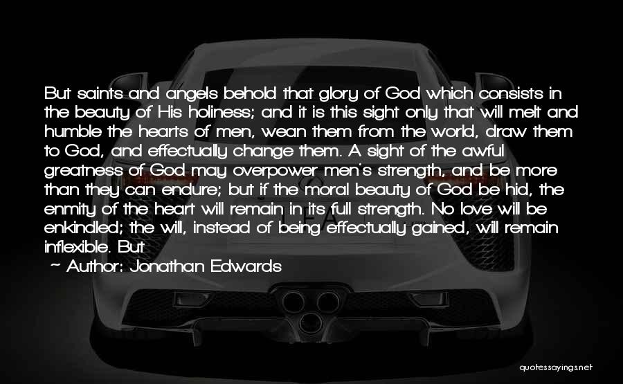 The Power Of God's Love Quotes By Jonathan Edwards