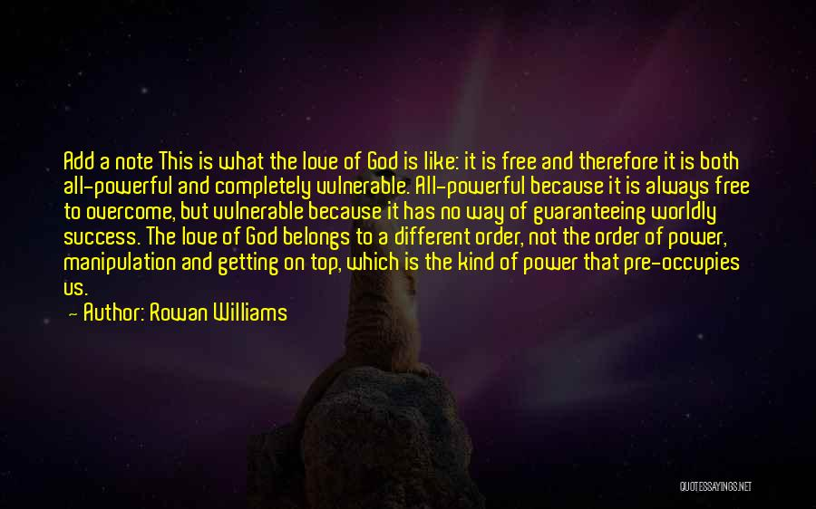 The Power Of God's Love Quotes By Rowan Williams