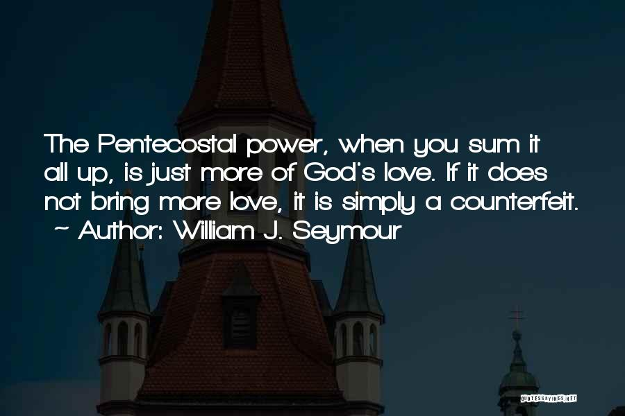 The Power Of God's Love Quotes By William J. Seymour