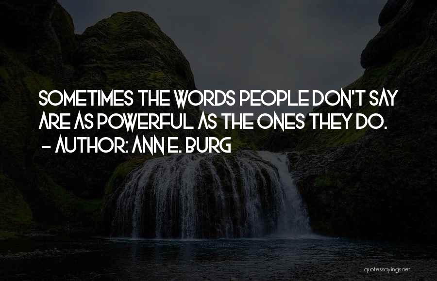 The Power Words Quotes By Ann E. Burg