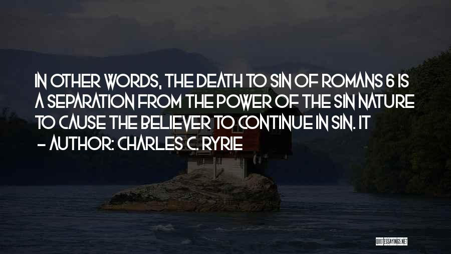 The Power Words Quotes By Charles C. Ryrie