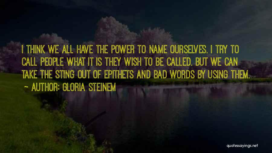 The Power Words Quotes By Gloria Steinem