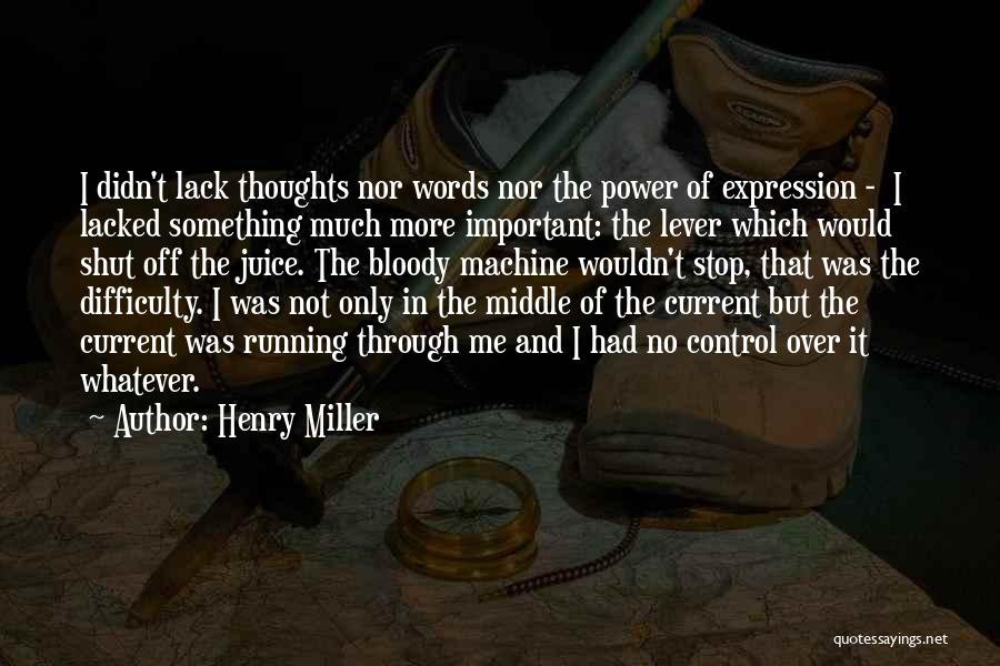 The Power Words Quotes By Henry Miller