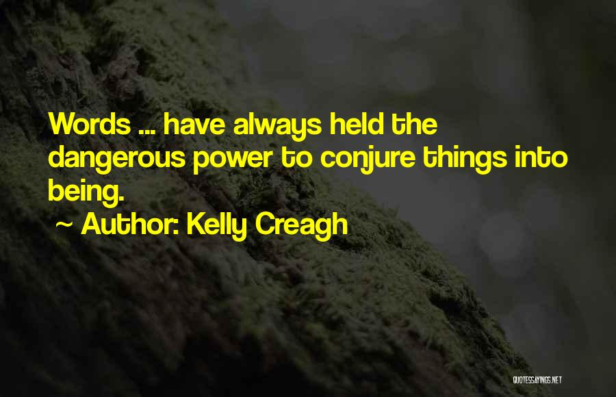 The Power Words Quotes By Kelly Creagh