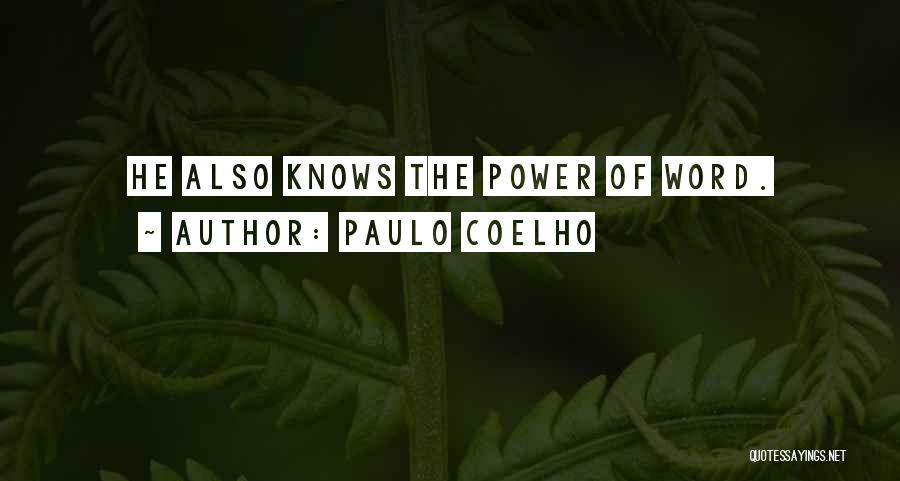The Power Words Quotes By Paulo Coelho