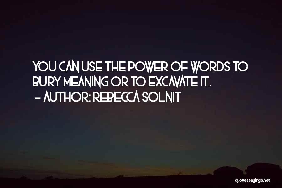 The Power Words Quotes By Rebecca Solnit