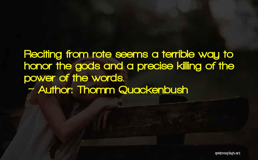 The Power Words Quotes By Thomm Quackenbush