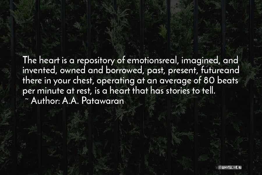 The Present Past And Future Quotes By A.A. Patawaran