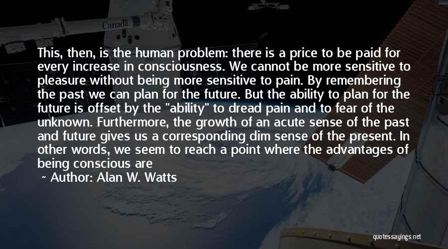 The Present Past And Future Quotes By Alan W. Watts