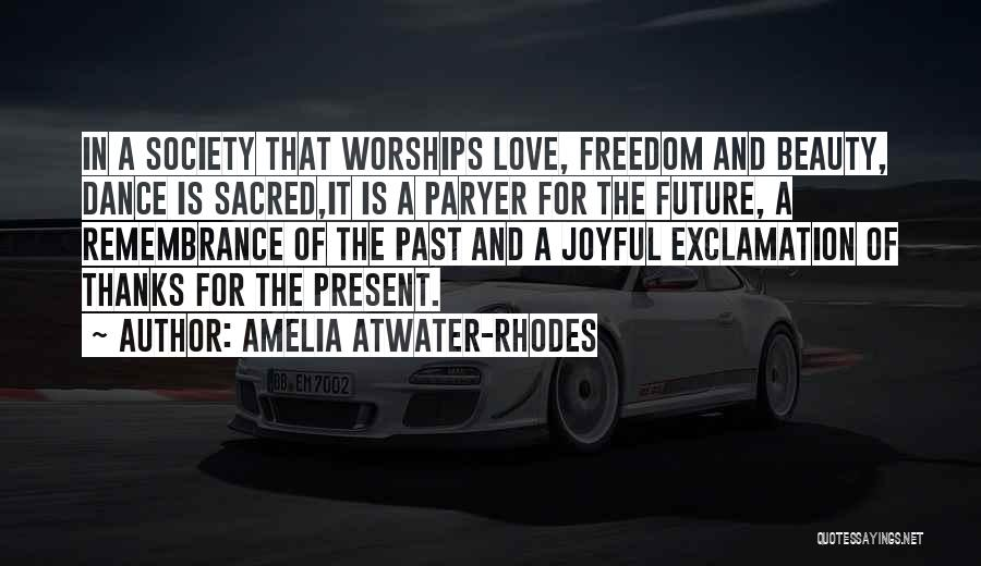 The Present Past And Future Quotes By Amelia Atwater-Rhodes