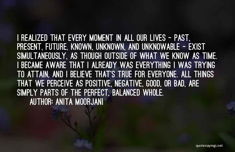 The Present Past And Future Quotes By Anita Moorjani