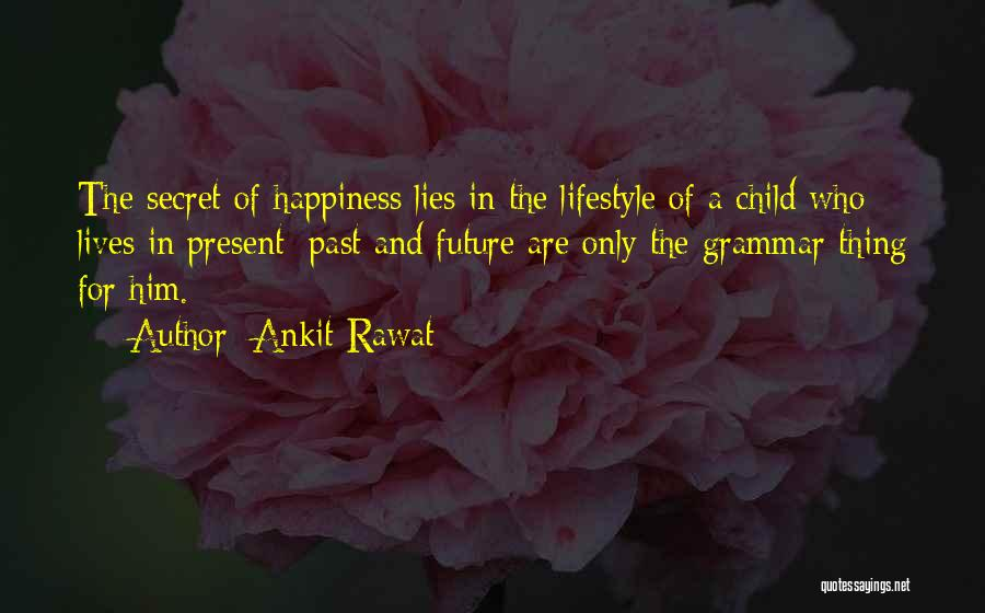 The Present Past And Future Quotes By Ankit Rawat