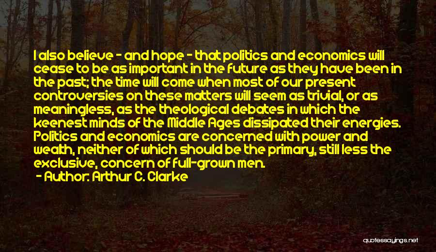 The Present Past And Future Quotes By Arthur C. Clarke
