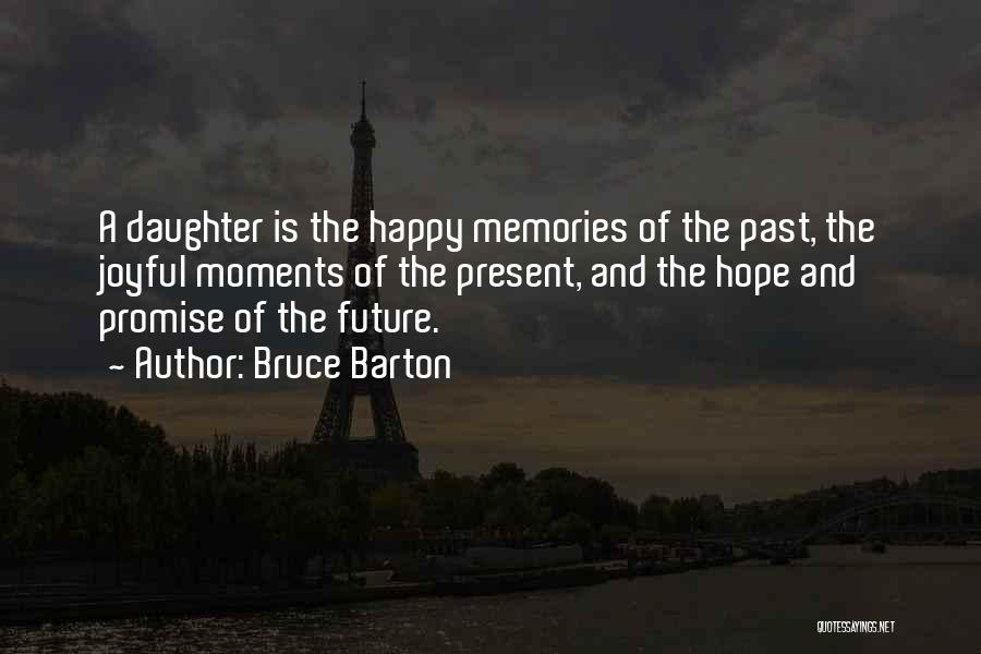 The Present Past And Future Quotes By Bruce Barton