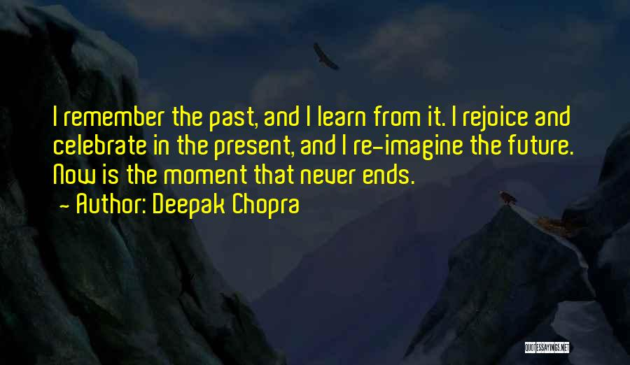 The Present Past And Future Quotes By Deepak Chopra
