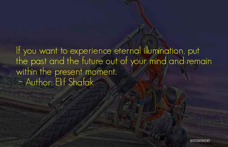 The Present Past And Future Quotes By Elif Shafak