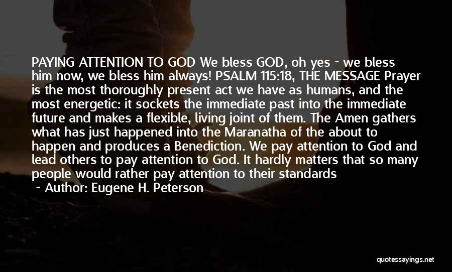 The Present Past And Future Quotes By Eugene H. Peterson