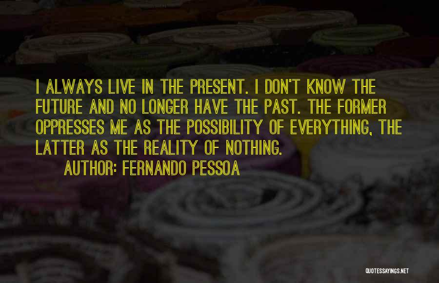 The Present Past And Future Quotes By Fernando Pessoa