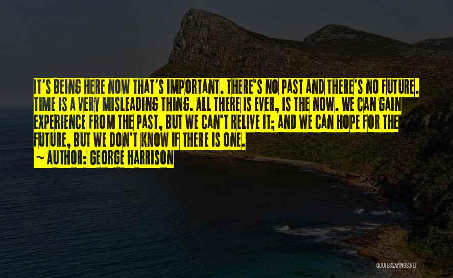 The Present Past And Future Quotes By George Harrison