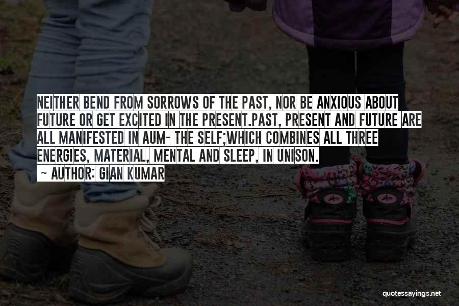 The Present Past And Future Quotes By Gian Kumar