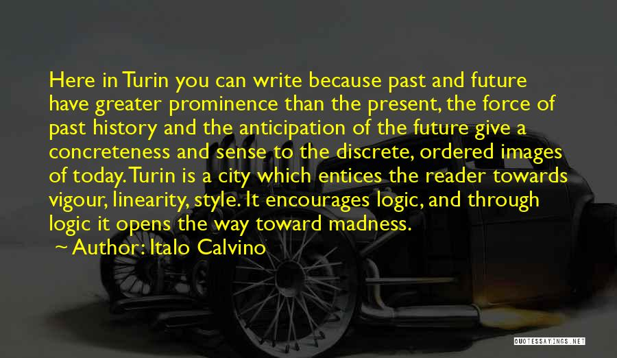 The Present Past And Future Quotes By Italo Calvino