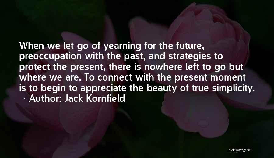 The Present Past And Future Quotes By Jack Kornfield