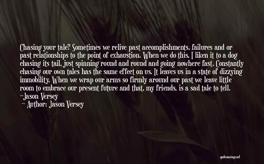 The Present Past And Future Quotes By Jason Versey