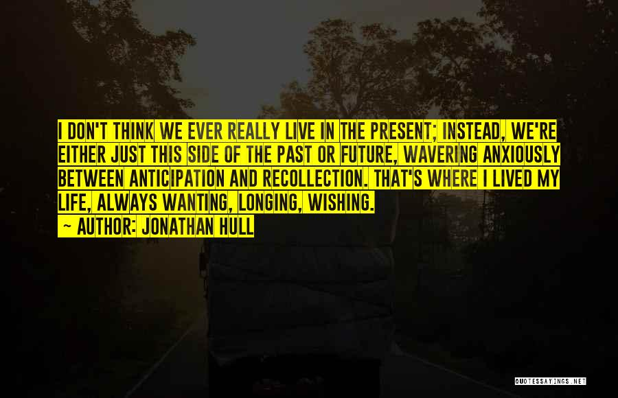 The Present Past And Future Quotes By Jonathan Hull