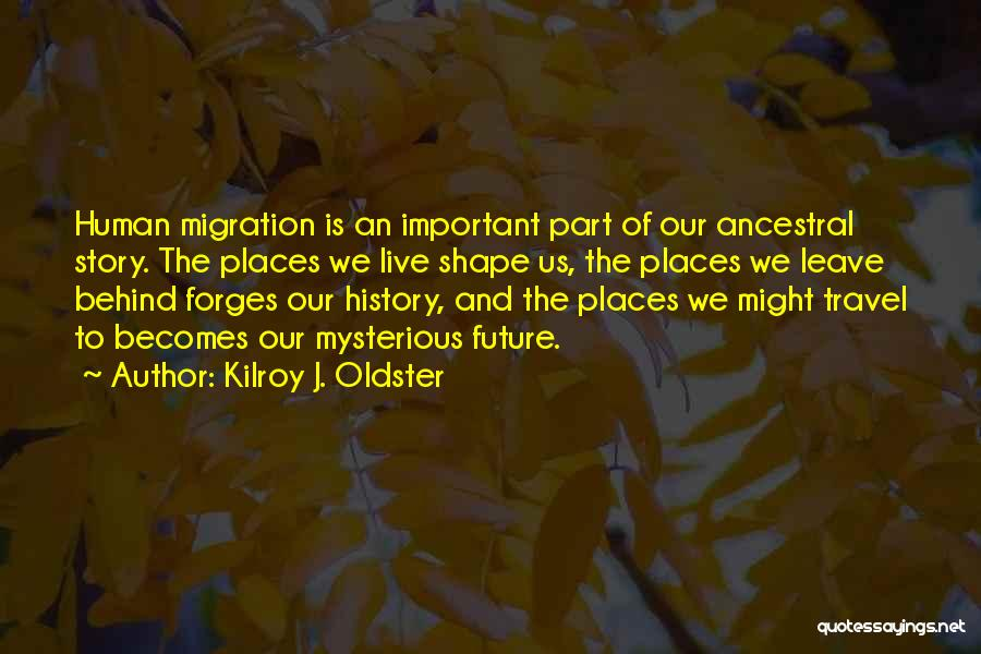 The Present Past And Future Quotes By Kilroy J. Oldster