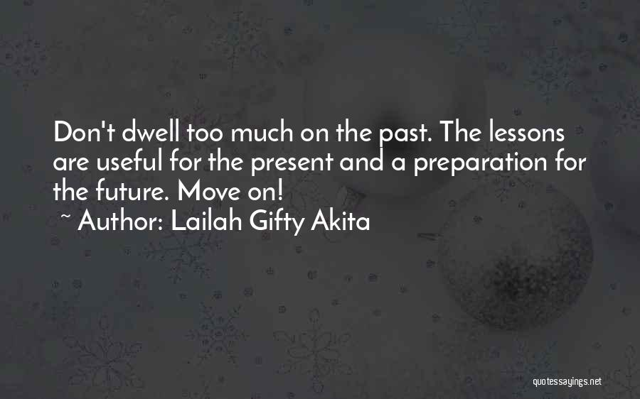 The Present Past And Future Quotes By Lailah Gifty Akita