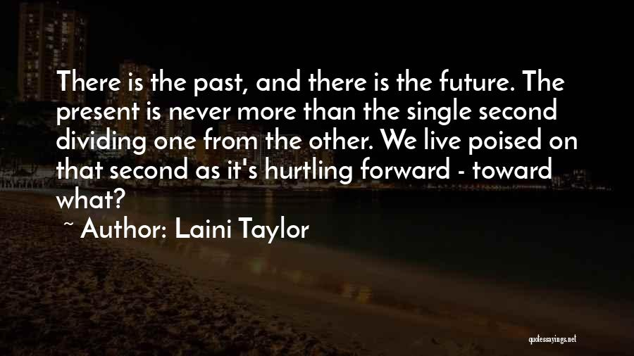 The Present Past And Future Quotes By Laini Taylor