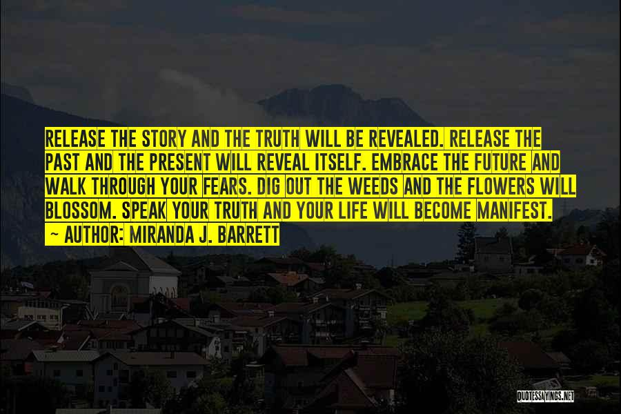 The Present Past And Future Quotes By Miranda J. Barrett