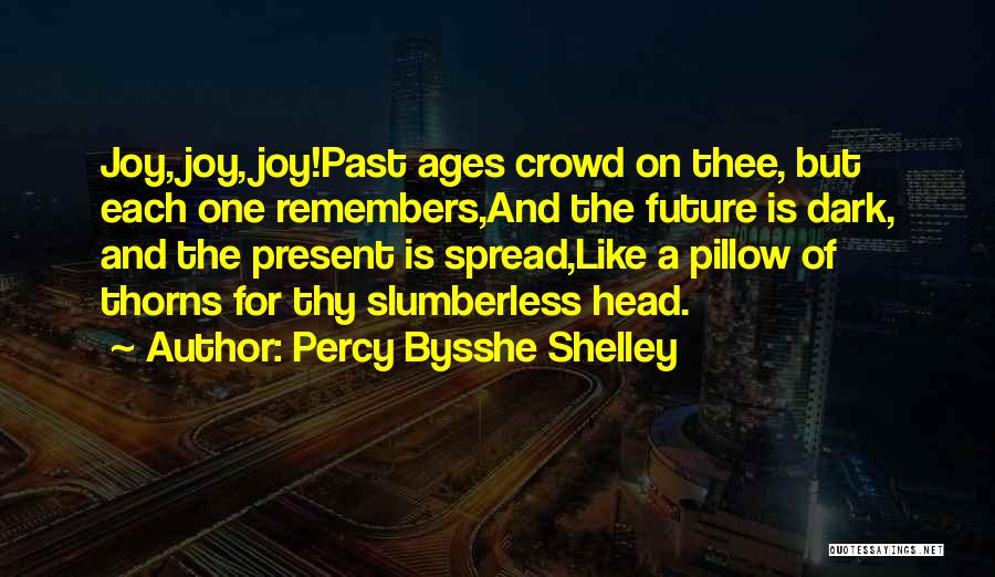 The Present Past And Future Quotes By Percy Bysshe Shelley