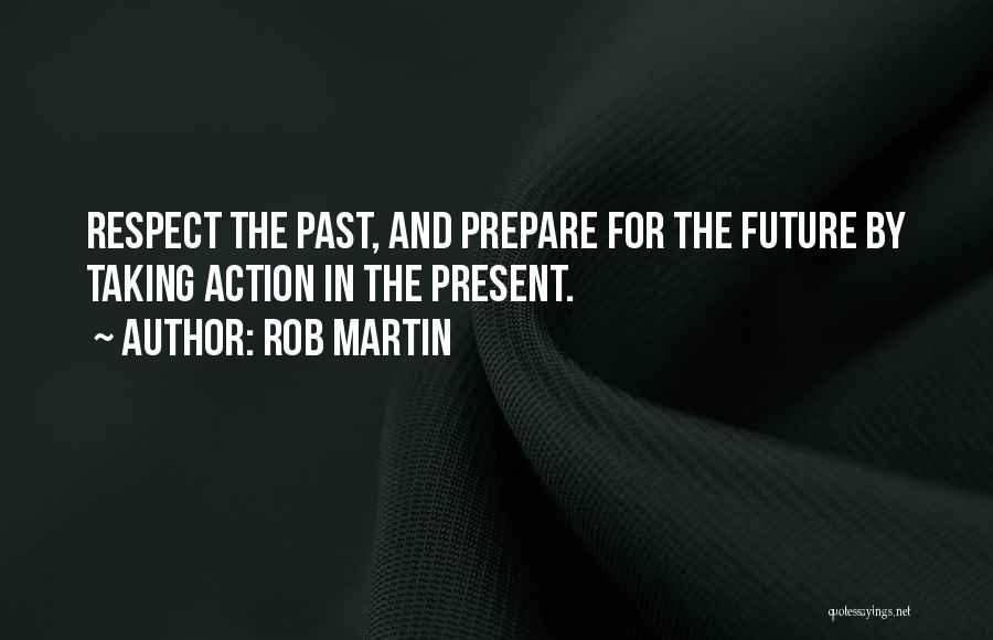 The Present Past And Future Quotes By Rob Martin