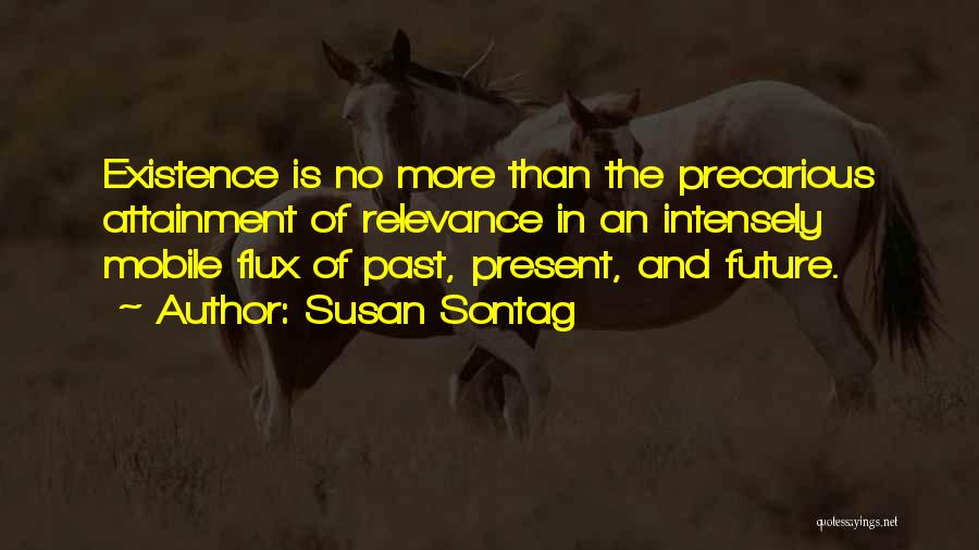 The Present Past And Future Quotes By Susan Sontag