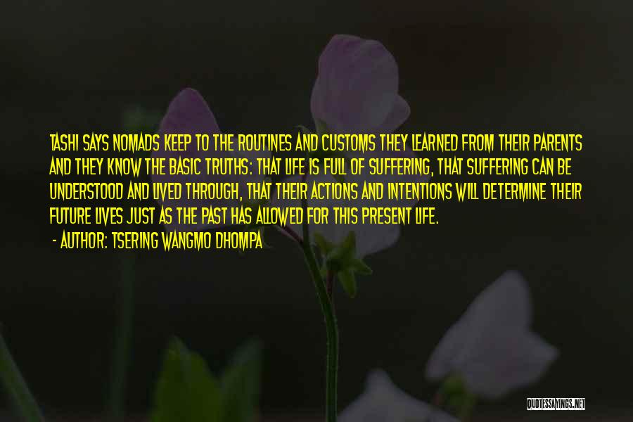 The Present Past And Future Quotes By Tsering Wangmo Dhompa