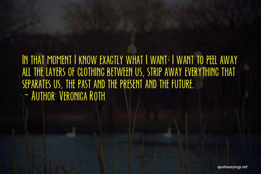 The Present Past And Future Quotes By Veronica Roth