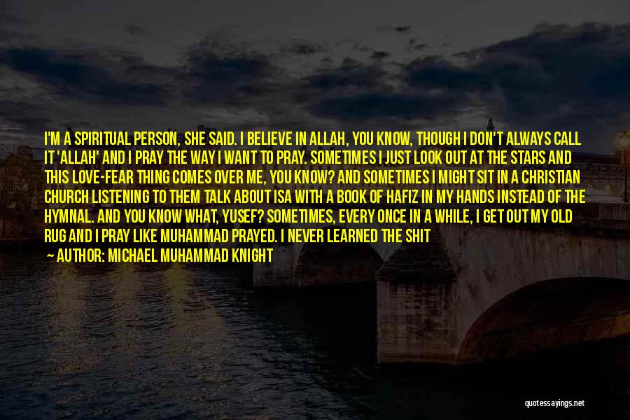 The Prophet Muhammad Pbuh Quotes By Michael Muhammad Knight