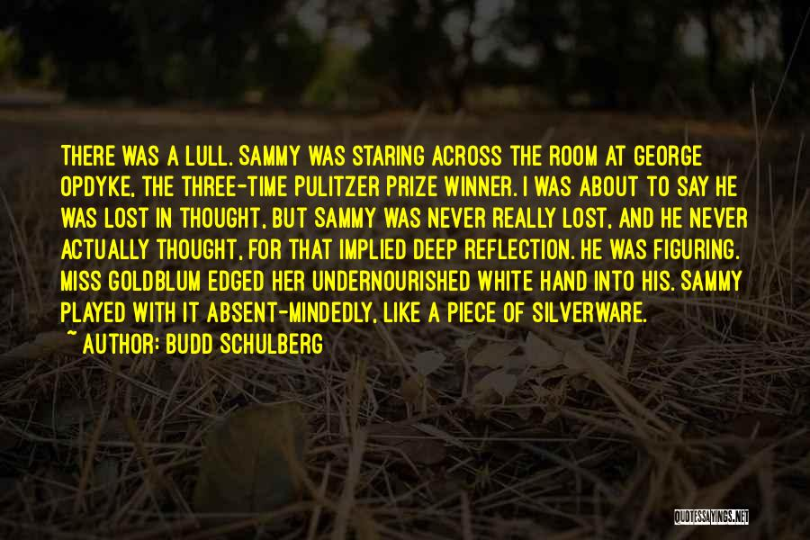 The Pulitzer Prize Quotes By Budd Schulberg