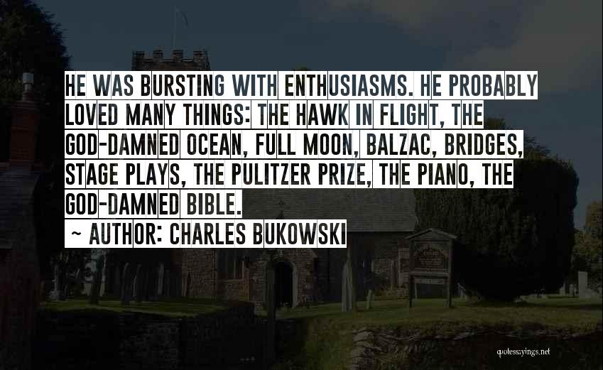 The Pulitzer Prize Quotes By Charles Bukowski
