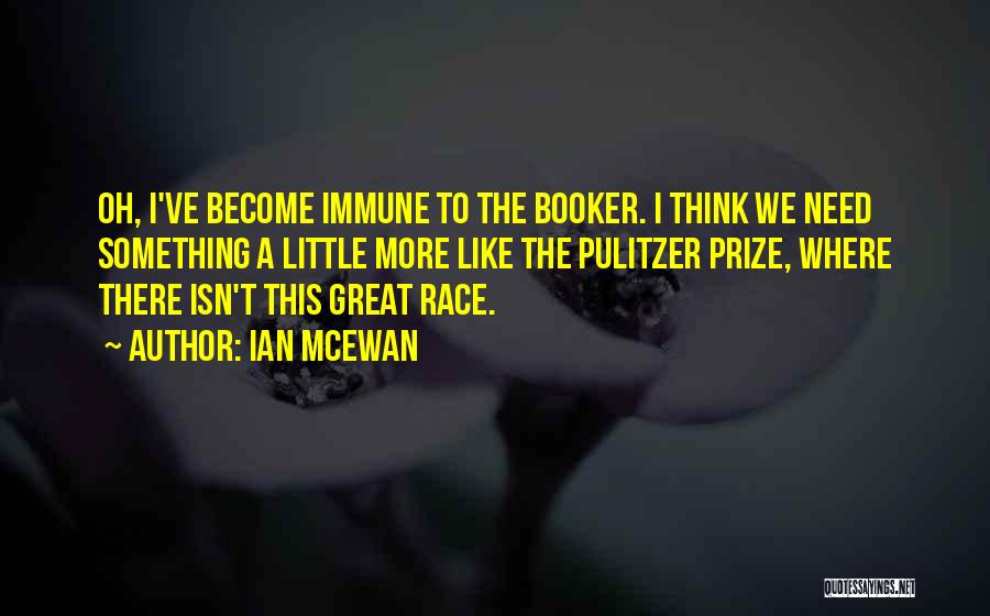 The Pulitzer Prize Quotes By Ian McEwan