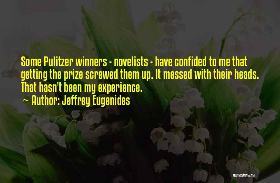 The Pulitzer Prize Quotes By Jeffrey Eugenides