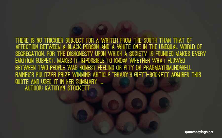 The Pulitzer Prize Quotes By Kathryn Stockett